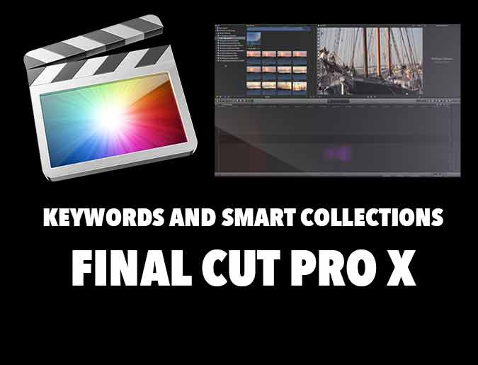 FCPX tutorial- Keywords and Smart Collections – Stanislaw Robert Luberda