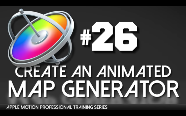 Apple Motion Professional Training 26 – Creating an Animated Map